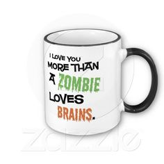 More Than A Zombie Loves Brains Coffee Mug - Funny Valentine's Valentines Day greeting for the Zombie lover