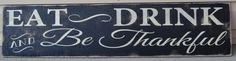 eat and drink signs, kitchen signs, dining room signs, home decor, housewarming gifts, wood signs, quotes on signs, black and ivory signs on Etsy, $60.00