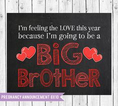 Valentines Day Big brother announcement, big brother sign , Valentines pregnancy announcement, Valentines Photo Prop, 8x 10 pregnancy sign by chalkboardprintables. Explore more products on http://chalkboardprintables.etsy.com