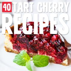 40 Tart Cherry Pies, Cakes, Jams (and More!)