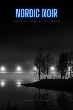 Nordic Noir Scandinavian Crime Fiction Explained In 2020 Crime Fiction Nordic Noir