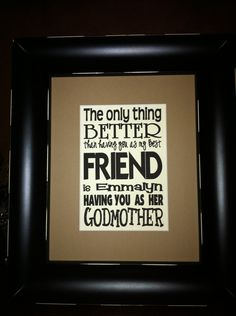 Having You as a Friend, Godparent Custom Print matted on an 8x10 mat. $15.00, via Etsy.
