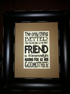 Having You as a Friend, Godparent Custom Print matted on an 8x10 mat. $15.00, via Etsy.