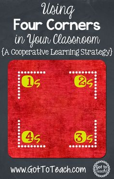 Corners: A Cooperative Learning Strategy (Post 4 of Got to Teach!: Four Corners: A Cooperative Learning Strategy (Post 4 of to Teach!: Four Corners: A Cooperative Learning Strategy (Post 4 of Cooperative Learning Strategies, Teaching Strategies, Teaching Tips, Siop Strategies, Differentiation Strategies, Kagen Strategies, Collaborative Strategies, Peer Learning, Cooperative Games