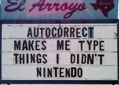 Autocorrect makes me type things I didn't Nintendo Funny Puns, Funny Facts, Haha Funny, Funny Stuff, Hilarious, Jokes And Riddles, Dad Jokes, Sign Quotes, Just For Laughs
