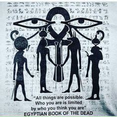 """All things are possible. Who you are is limited by who you think you are."" ~ Egyptian Book of the Dead ΙΑΩ Egyptian Mythology, Egyptian Art, Thinking Of You Quotes, Book Of The Dead, Vegvisir, Black History Facts, African History, Ancient Egypt, Be Yourself Quotes"
