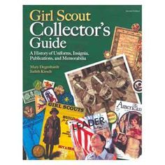 """""""Girl Scout Collector's Guide"""" Hard Cover book. A fascinating reference guide to Girl Scout memorablia grunded in the history of the Girl Scouts of the United States. $65 #girlscoutswag"""