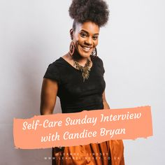 The Self-Care Sunday Interview series talks to women about their views and relationship with self-care. This interview is with partner and founder of Noire Wellness, Candice Bryan.