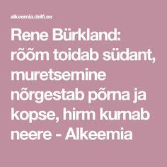 Rene Bürkland: rõõm toidab südant, muretsemine nõrgestab põrna ja kopse, hirm kurnab neere  - Alkeemia