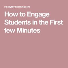 How to Engage Students in the First few Minutes