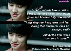 I Remember You / Hello Monster quotes: Do Kyung-soo as Lee Joon-young (ep1)