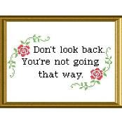 Don't Look Back Quote Cross Stitch  - via @Craftsy