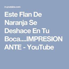 Este Flan De Naranja Se Deshace En Tu Boca....IMPRESIONANTE - YouTube