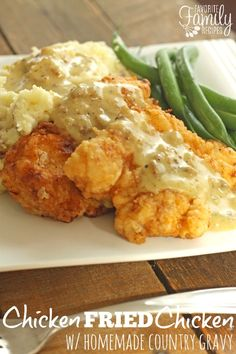 Chicken Fried Chicken - It is perfectly crispy on the outside and tender on the inside. We always serve with mashed potatoes (can't let that gravy go to waste!) and some kind of steamed vegetable such as corn, beans, peas.. etc… as well as a side salad. Trust me, your family is going to love this one…