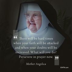 Persevere by practicing Our Faith! Do not be fooled by Satan's tricks. PRAYERS are powerful! Praying The Rosary Catholic, Catholic Prayers, Catholic Saints, Inspirational Catholic Quotes, Religious Quotes, Religious Art, Mother Angelica, Mother Teresa, Nothing To Fear