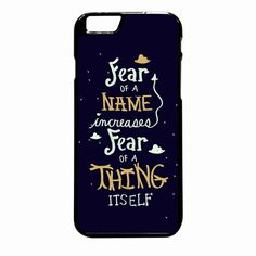 Harry Potter Quote Fear Of A Name iPhone 6 Plus case