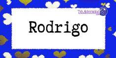 Conoce el significado del nombre Rodrigo #NombresDeBebes #NombresParaBebes - http://www.tumaternidad.com/nombres-de-nino/rodrigo/