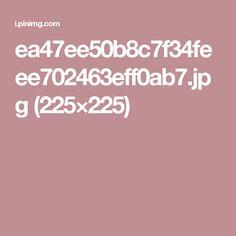 ea47ee50b8c7f34feee702463eff0ab7.jpg (225×225)