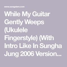While My Guitar Gently Weeps (Ukulele Fingerstyle) (With Intro Like In Sungha Jung 2006 Version) Tab by Jake Shimabukuro - Jake Shimabukuro - Acoustic Guitar (nylon) | Songsterr Tabs with Rhythm