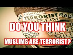 DO YOU THINK MUSLIMS ARE TERRORIST!? - YouTube