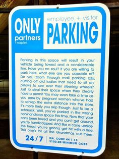 Wordy yet Snarky No Parking Sign
