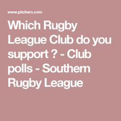 Which Rugby League Club do you support ? - Club polls - Southern Rugby League