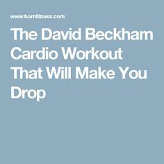 The David Beckham Cardio Workout That Will Make You Drop