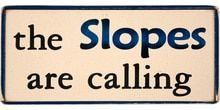 The Slopes are calling Wood Sign