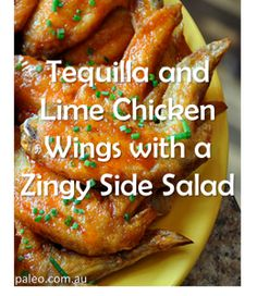 Paleo Diet Recipe Primal Tequilla Lime Chicken Wings Zingy Salad