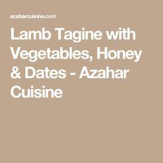 Lamb Tagine with Vegetables, Honey & Dates - Azahar Cuisine