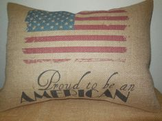 American Flag Proud to be an American Burlap Accent Pillow Patriotic American USA