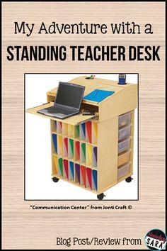Blog Post - my adventures with a standing teacher desk!