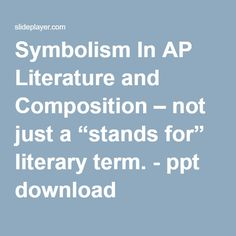 "Symbolism In AP Literature and Composition – not just a ""stands for"" literary term. - ppt download Teaching Literature, Language And Literature, English Literature, English Lesson Plans, English Lessons, Ap English, Teaching Language Arts, Classroom Language, Education English"