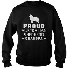 Proud Australian Shepherd Grandpa TShirt, Order HERE ==> https://www.sunfrog.com/Pets/123916021-689573096.html?58094, Please tag & share with your friends who would love it, #superbowl #christmasgifts #birthdaygifts
