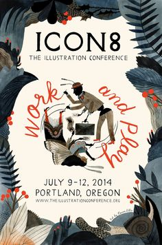 Great poster illustration for ICON8 The Illustration Conference by Carson Ellis -  Tickets for ICON8 The Illustration Conference in Portland, Oregon next July 2014 are now on sale. Over 40 inspirational Illustrators, Designers, Art Directors, Educators, Reps, Publishers, and Makers will inform and entertain you from the main stage. Further info http://theillustrationconference.org/