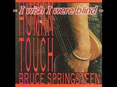 Bruce Springsteen - I wish I were blind (+playlist)  <3 song