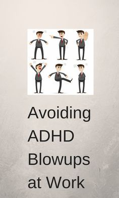 ADHD may make you lose control. ADHD affects your brain's executive functions, one of which is to control frustration and other emotions.