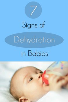 Your baby can't hold a lot of fluids, so look for these 7 signs of dehydration. #nutrition #baby #health   whattoexpect.com