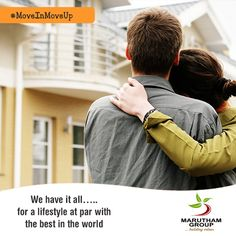 Move in, move up in life with Marutham Group. #MoveInMoveUp