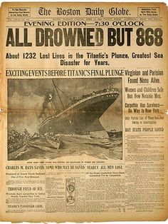 The front page of the April 16, 1912 evening edition of the Boston Globe, detailing the Titanic disaster, was among a collection of newspapers put up for auction by Bonhams during their Titanic: 100 Years of Fact and Fiction auction. Picture: AP #It'sAllInThePast