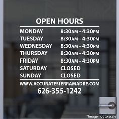Accuratesierramadre.com | 626-355-1242 | Stickertitans.com | Custom Business / Office / Shop / Salon / Restaurant Open Hour Vinyl Decal | Our Vinyl Signs are made from Oracal 651 | 470-585-2229