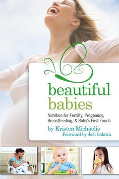 Beautiful Babies - Learn traditional nutrition for fertility, pregnancy and beyond!