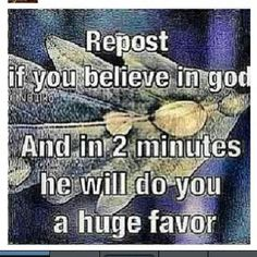 Everybody should repost and share if u believe in god