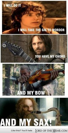 Lord of The Rings meme Taking the gig on the road.