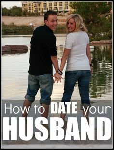How to DATE Your HUSBAND - A list of 7 things we can do to date our husbands. Dating doesn't stop after the ring.