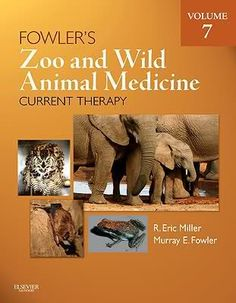Veterinary Ebook: Fowler's Zoo and Wild Animal Medicine Current Ther...