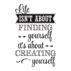 Quotes About Creating Yourself | Quote Addicts