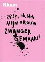 Help, ik heb mijn vrouw zwanger gemaakt ! http://www.bruna.nl/boeken/help-ik-heb-mijn-vrouw-zwanger-gemaakt-9789057593864