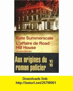 Laffaire de Road Hill House (French Edition) (9782264048950) Kate Summerscale , ISBN-10: 2264048956  , ISBN-13: 978-2264048950 ,  , tutorials , pdf , ebook , torrent , downloads , rapidshare , filesonic , hotfile , megaupload , fileserve
