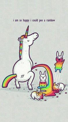 Oh my gosh this is so funny i could pee a rainbow....